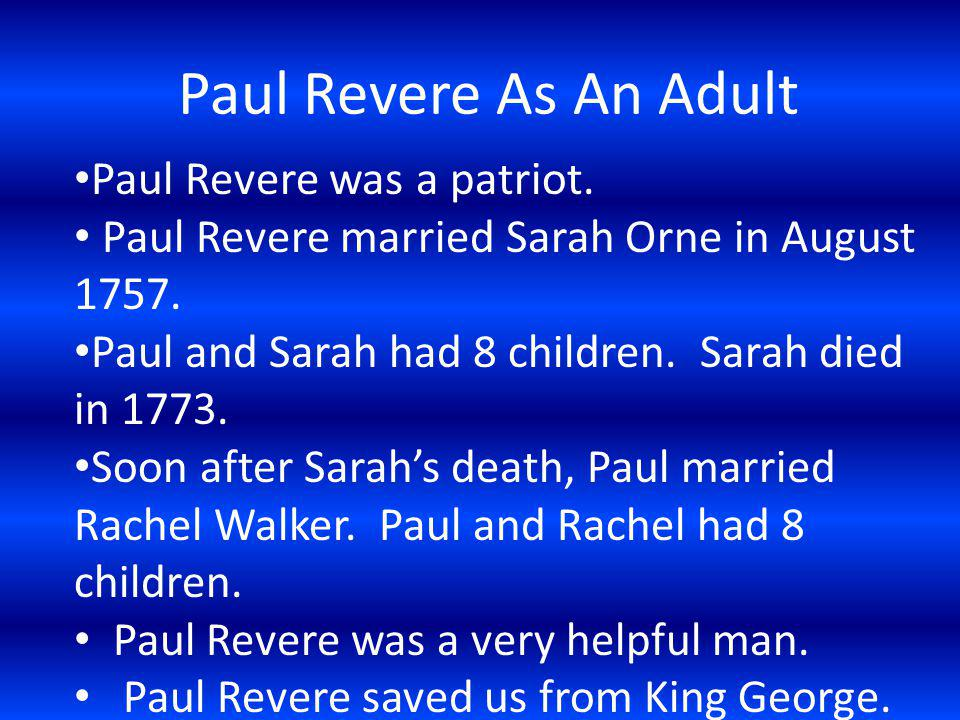 Paul Revere As A Young Boy Paul was born in Boston Mass. His parents names were Applos Revere and Deborah Hitchbourn His father was a French Immigrant