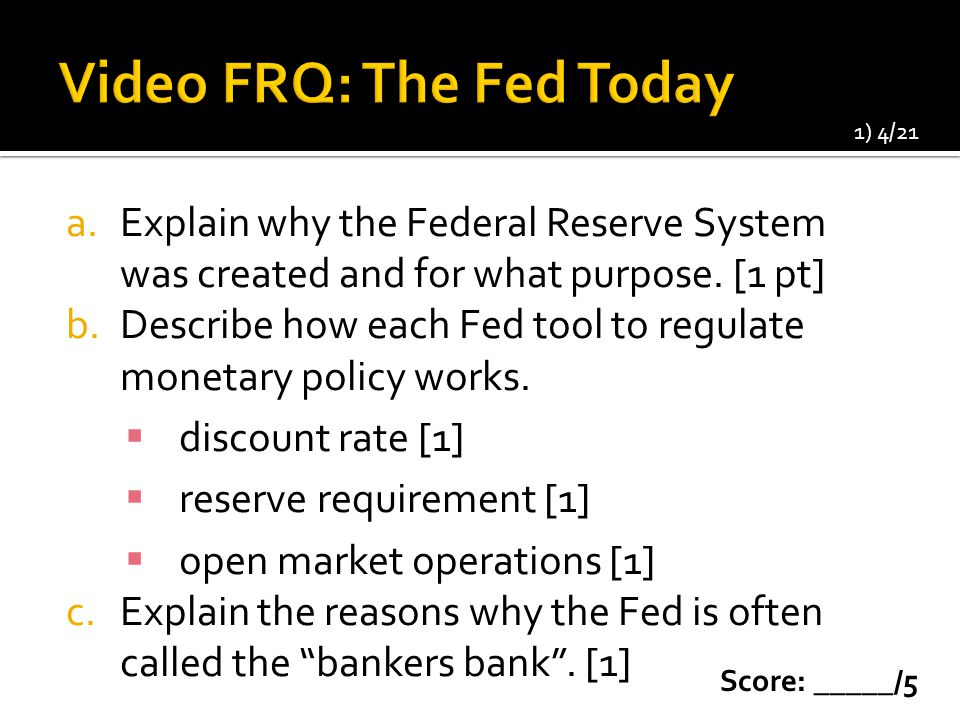 a.Explain why the Federal Reserve System was created and for what purpose.