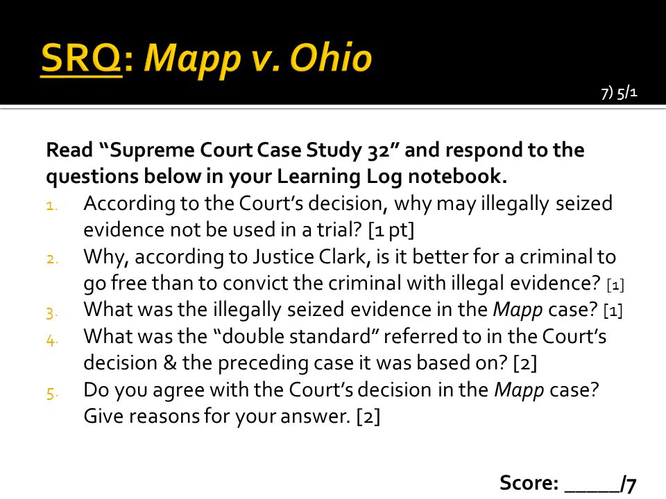 Read Supreme Court Case Study 32 and respond to the questions below in your Learning Log notebook.