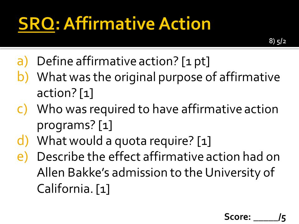 a) Define affirmative action.[1 pt] b) What was the original purpose of affirmative action.