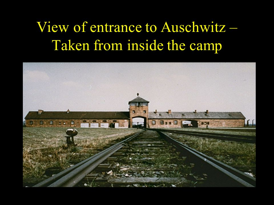View of entrance to Auschwitz – Taken from inside the camp