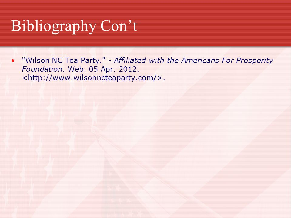 Bibliography Cont Wilson NC Tea Party. - Affiliated with the Americans For Prosperity Foundation.