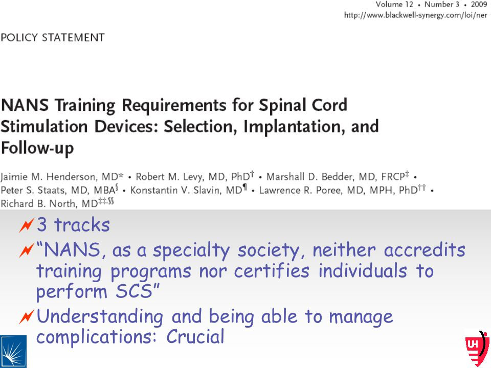 3 tracks NANS, as a specialty society, neither accredits training programs nor certifies individuals to perform SCS Understanding and being able to manage complications: Crucial