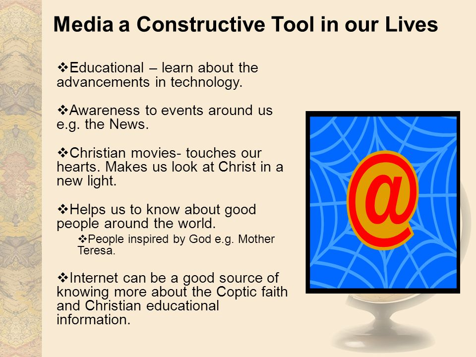 Media a Constructive Tool in our Lives Educational – learn about the advancements in technology.