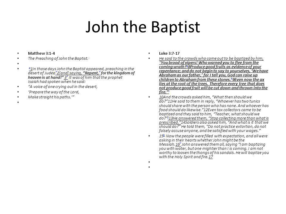 John the Baptist Matthew 3:1-4 The Preaching of John the Baptist.