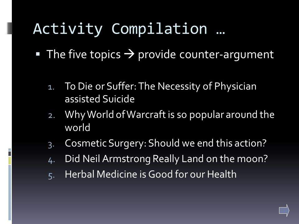 Activity Compilation … The five topics provide counter-argument 1.