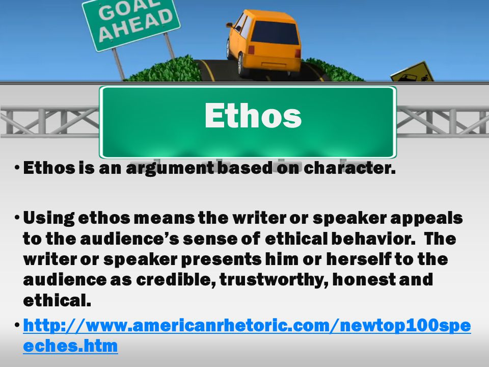 Ethos Ethos is an argument based on character. Using ethos means the writer or speaker appeals to the audiences sense of ethical behavior. The writer
