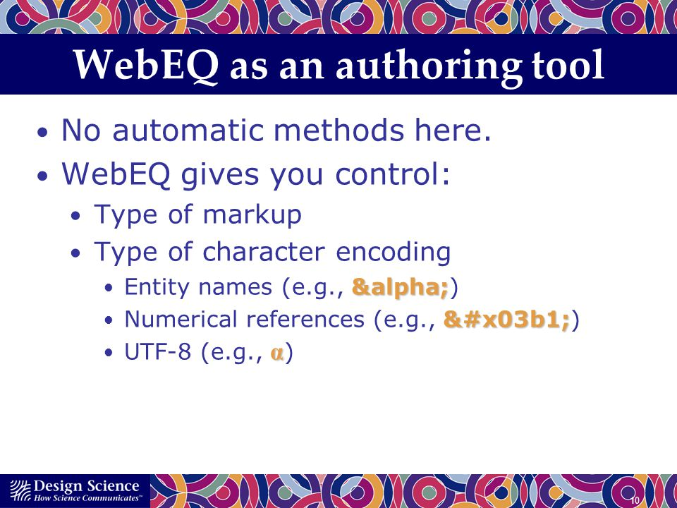 10 WebEQ as an authoring tool No automatic methods here.