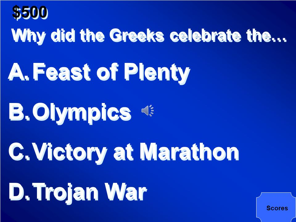 $500 Because the Greeks wanted to honor their gods with special contests and become heroes in their city-states
