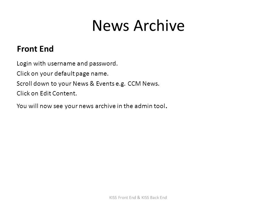 Typical user FAQs 1.Does the news module archive all my news articles, or do I have to do it.