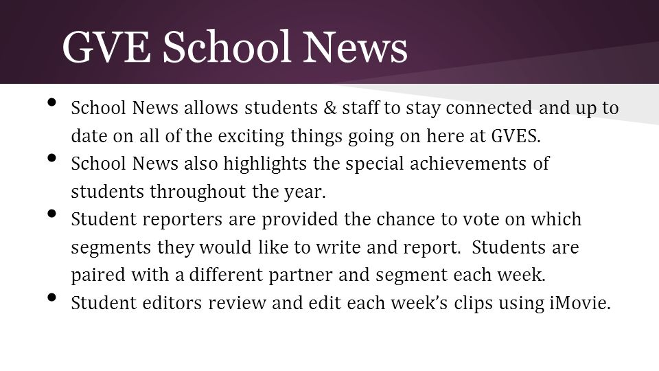 GVE School News School News allows students & staff to stay connected and up to date on all of the exciting things going on here at GVES.