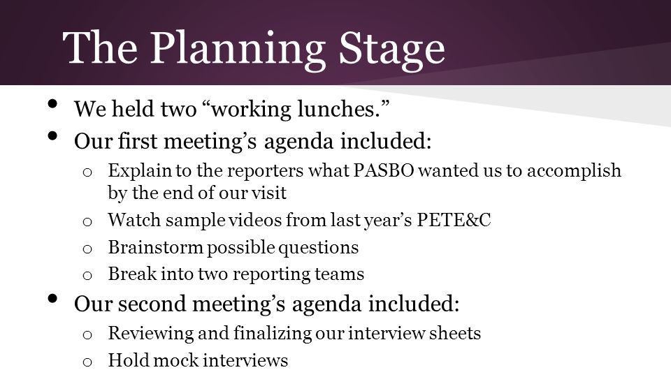 The Planning Stage We held two working lunches.