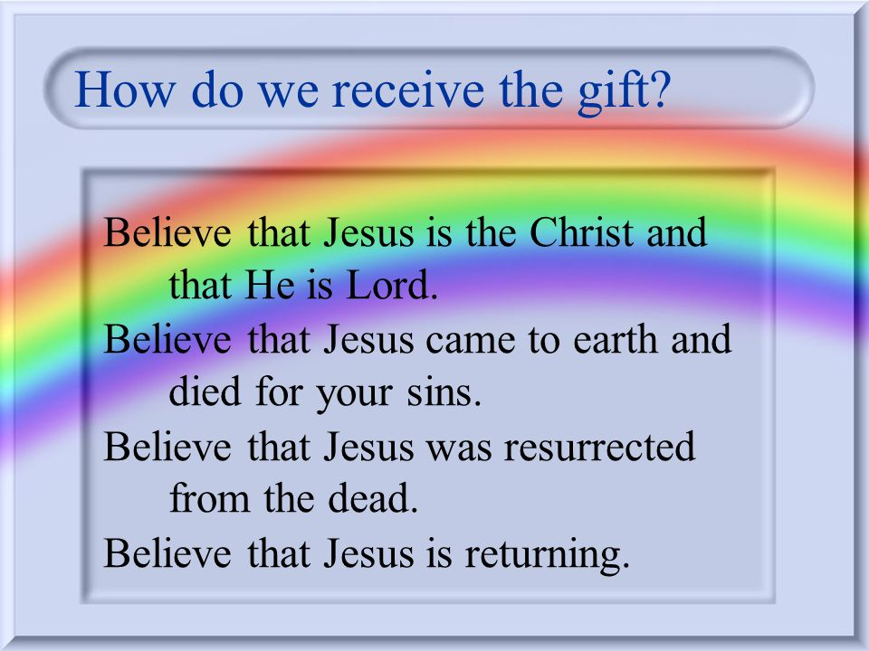 Jesus asks you to receive the gift