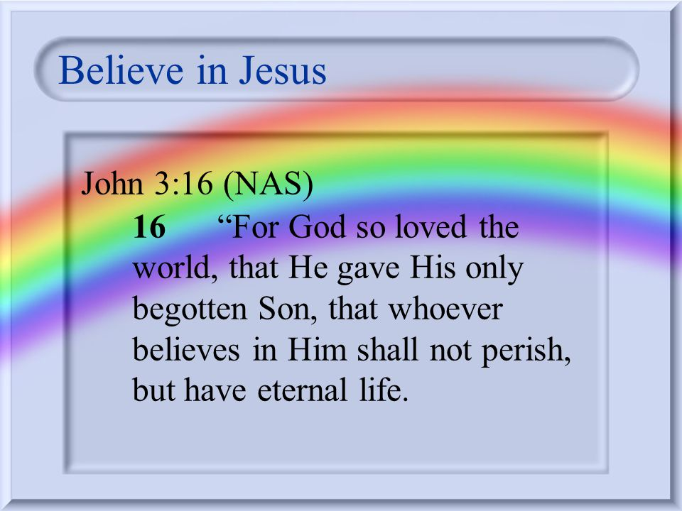 How do we receive the gift? Believe that Jesus is the Christ and that He is Lord. Believe that Jesus came to earth and died for your sins. Believe tha