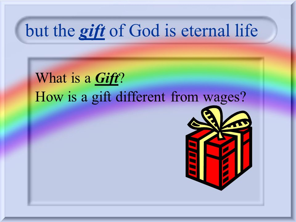 The Good News Romans 6:23 (NIV) The Bad News is 23 For the _____ of ___ is ______, But there is Good News but the gift of God is eternal life in Chris