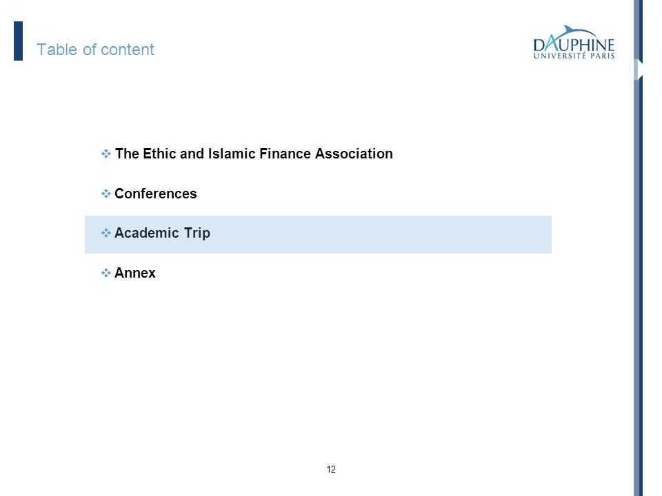 12 Table of content The Ethic and Islamic Finance Association Conferences Academic Trip Annex