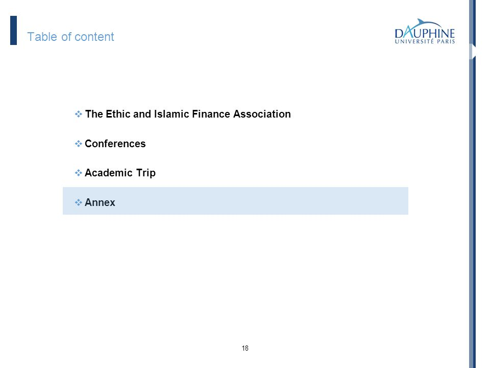 18 Table of content The Ethic and Islamic Finance Association Conferences Academic Trip Annex