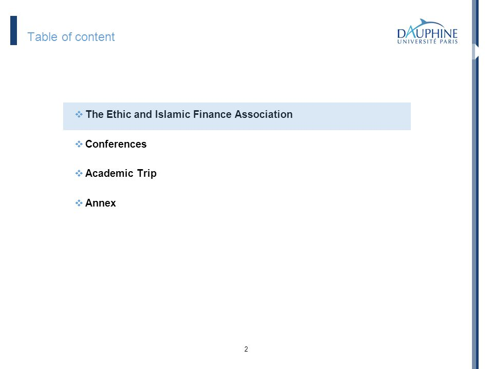 2 Table of content The Ethic and Islamic Finance Association Conferences Academic Trip Annex