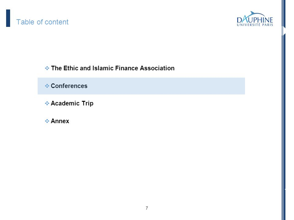 7 Table of content The Ethic and Islamic Finance Association Conferences Academic Trip Annex