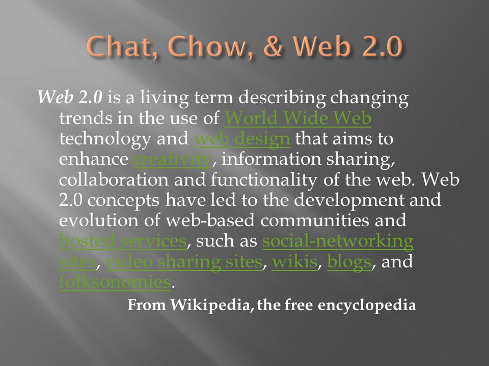 Web 2.0 is a living term describing changing trends in the use of World Wide Web technology and web design that aims to enhance creativity, informatio