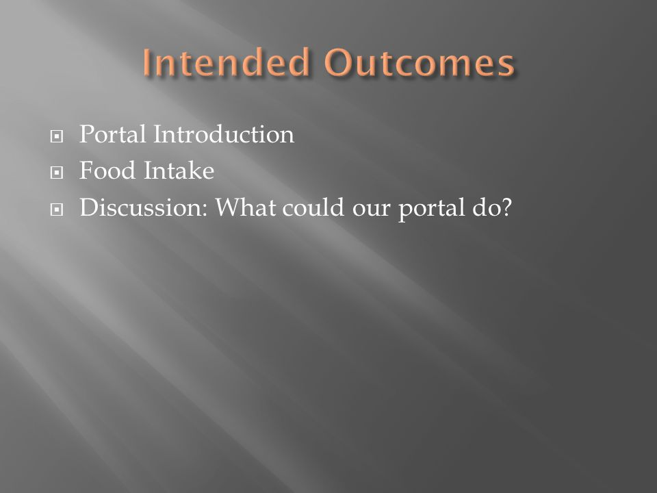 Portal Introduction Food Intake Discussion: What could our portal do?