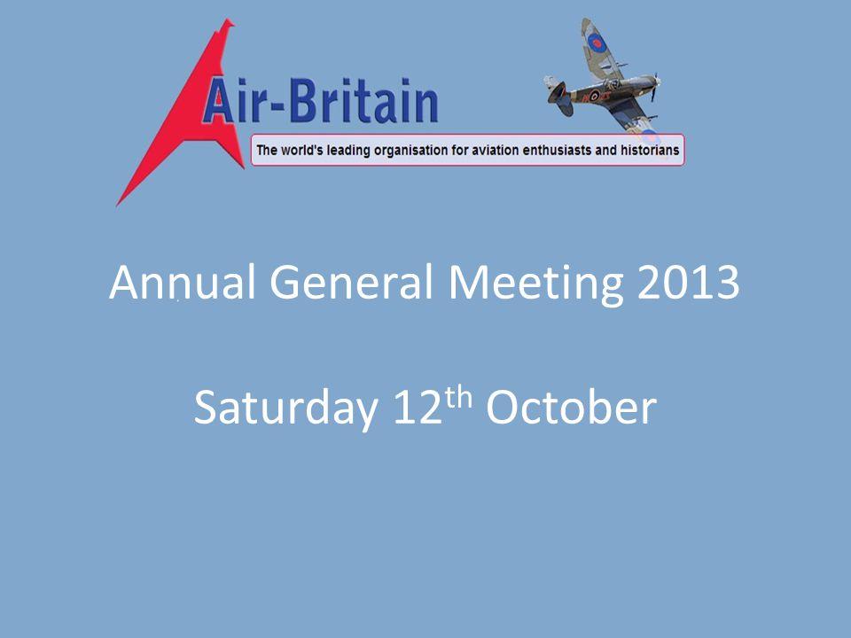 Annual General Meeting 2013 Saturday 12 th October