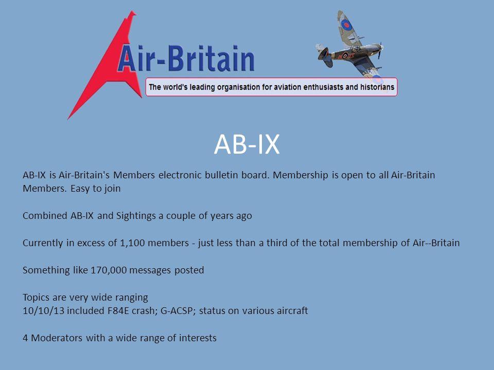 AB-IX AB-IX is Air-Britain s Members electronic bulletin board.