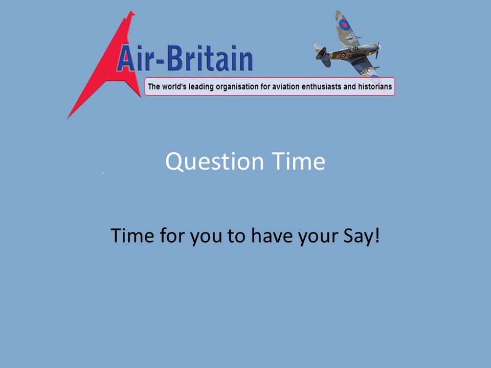 Question Time Time for you to have your Say!