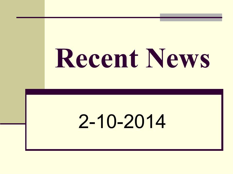 Recent News 2-10-2014