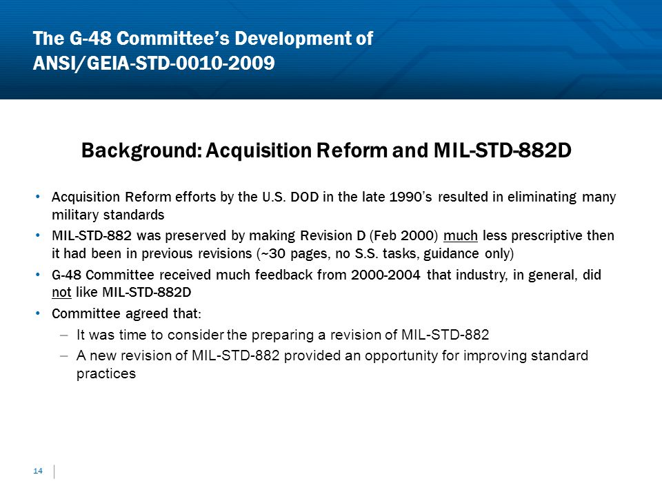 14 Background: Acquisition Reform and MIL-STD-882D Acquisition Reform efforts by the U.S. DOD in the late 1990s resulted in eliminating many military