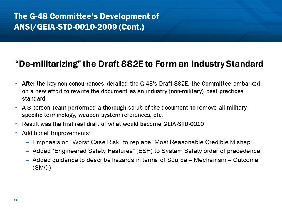 20 De-militarizing the Draft 882E to Form an Industry Standard After the key non-concurrences derailed the G-48's Draft 882E, the Committee embarked o