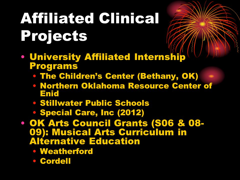 Affiliated Clinical Projects University Affiliated Internship Programs The Childrens Center (Bethany, OK) Northern Oklahoma Resource Center of Enid St