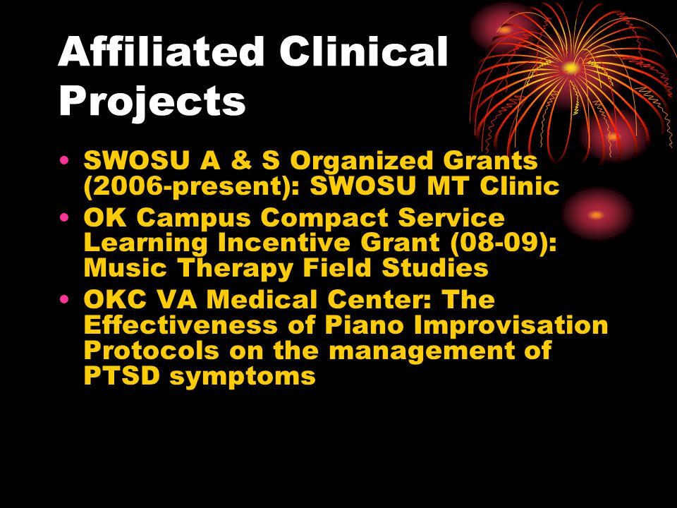 Affiliated Clinical Projects SWOSU A & S Organized Grants (2006-present): SWOSU MT Clinic OK Campus Compact Service Learning Incentive Grant (08-09):