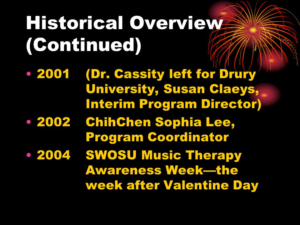 Historical Overview (Continued) 2001(Dr. Cassity left for Drury University, Susan Claeys, Interim Program Director) 2002ChihChen Sophia Lee, Program C