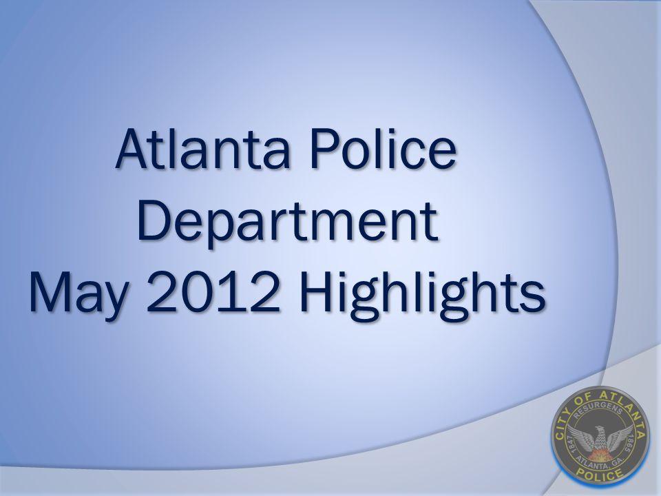 Atlanta Police Department May 2012 Highlights