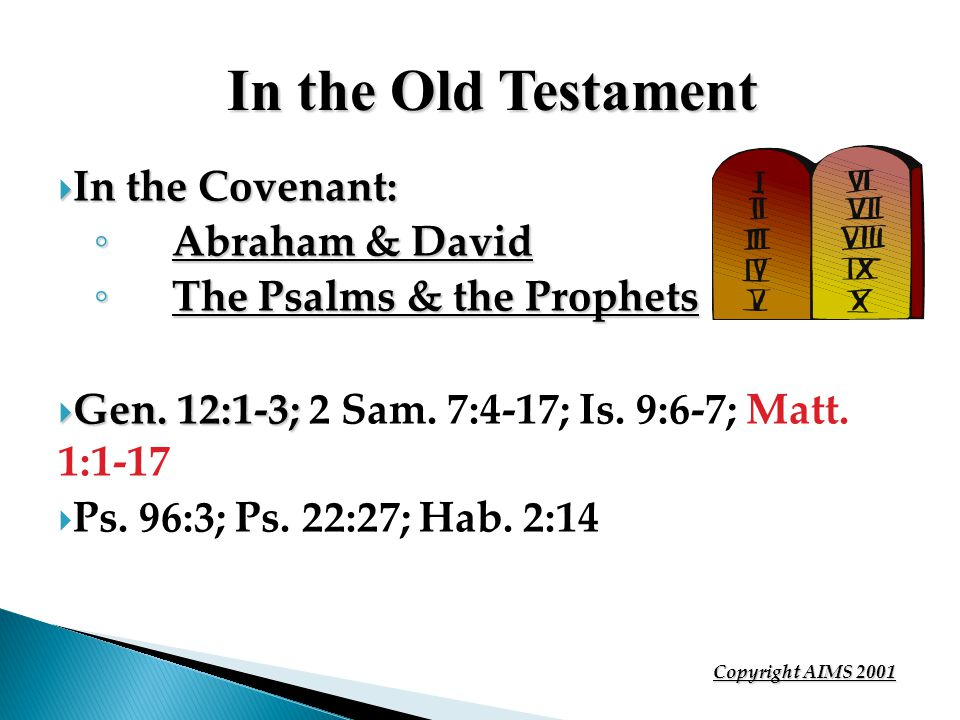 In the Old Testament In the Covenant: In the Covenant: Abraham & David Abraham & David The Psalms & the Prophets The Psalms & the Prophets Gen.