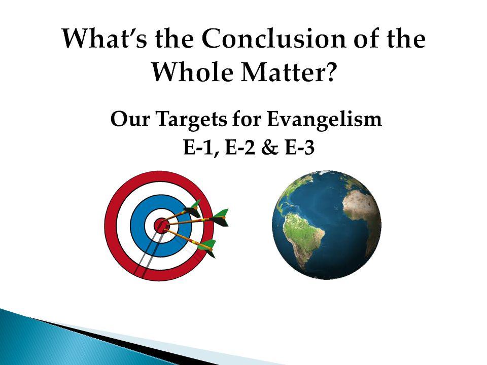 Our Targets for Evangelism E-1, E-2 & E-3