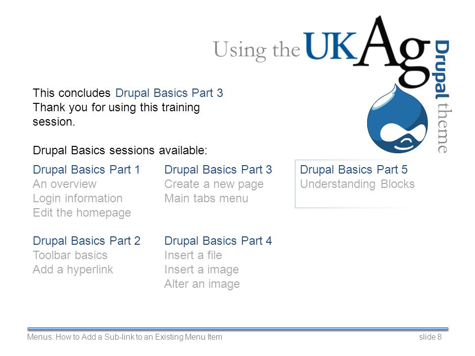 This concludes Drupal Basics Part 3 Thank you for using this training session.