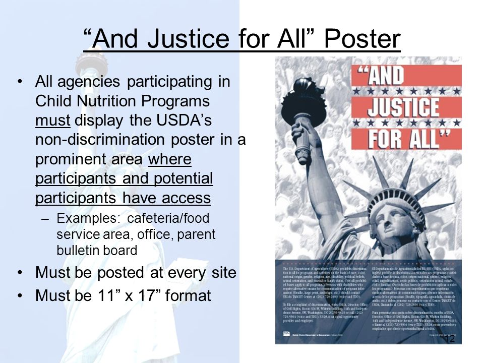 And Justice for All Poster All agencies participating in Child Nutrition Programs must display the USDAs non-discrimination poster in a prominent area