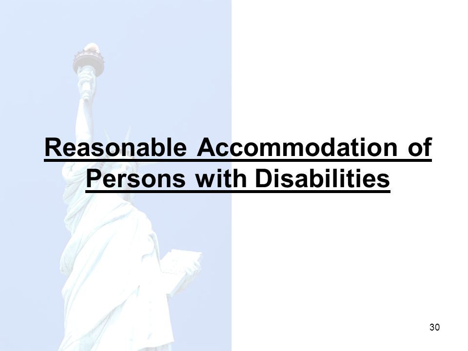 Reasonable Accommodation of Persons with Disabilities 30