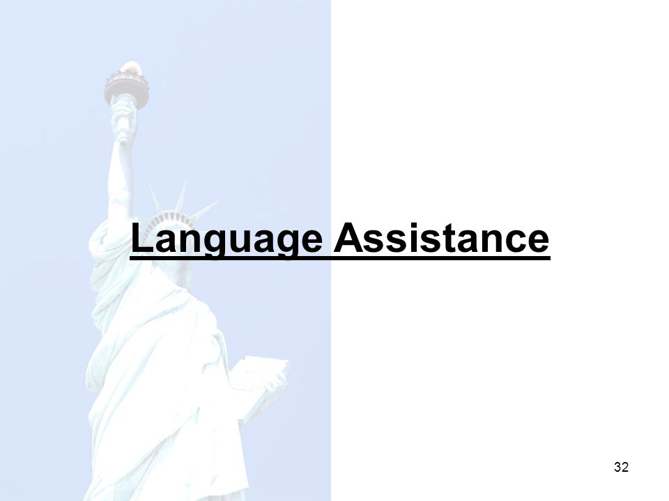 33 Limited English Proficiency (LEP) Definition: Individuals who do not speak English as their primary language and have limited ability to read, speak, write, or understand English.