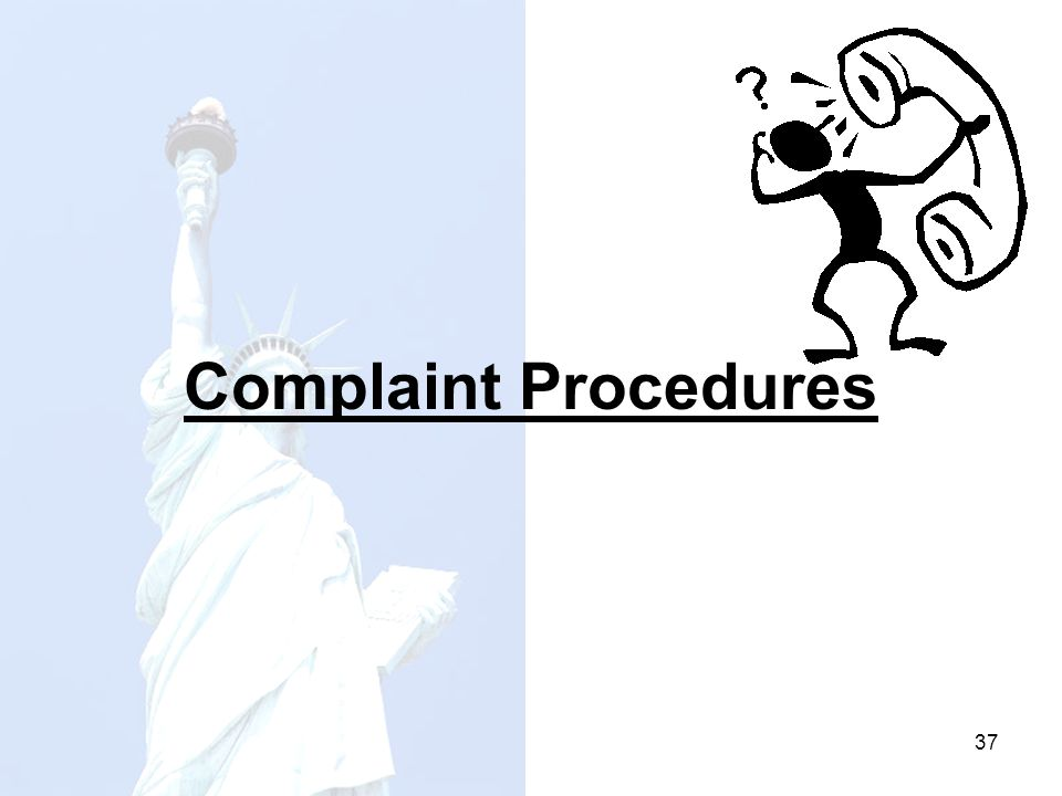 Handling Civil Rights Complaints Centers are required to develop and implement a written procedure to handle any discrimination complaint that may be received 38