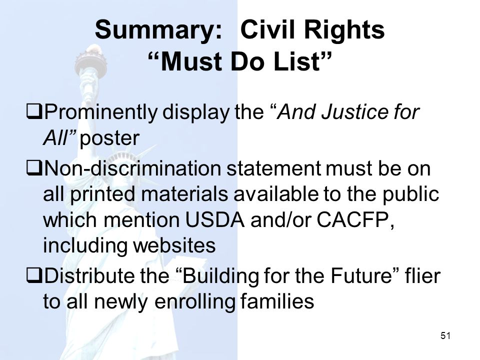 Summary: Civil Rights Must Do List Prominently display the And Justice for All poster Non-discrimination statement must be on all printed materials av