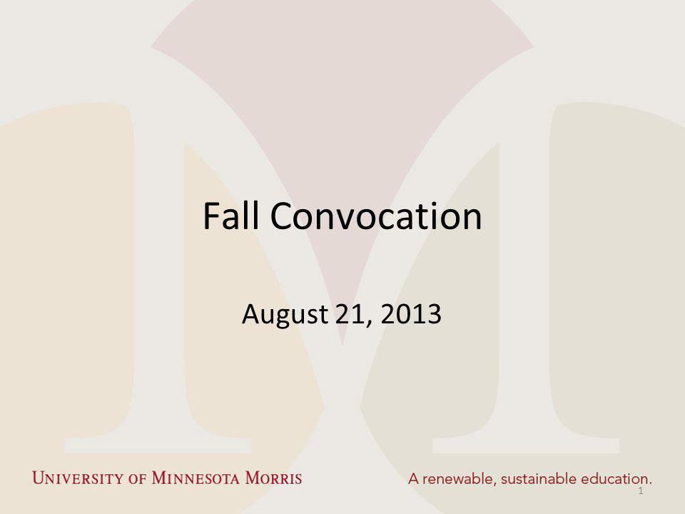 Fall Convocation August 21, 2013 1