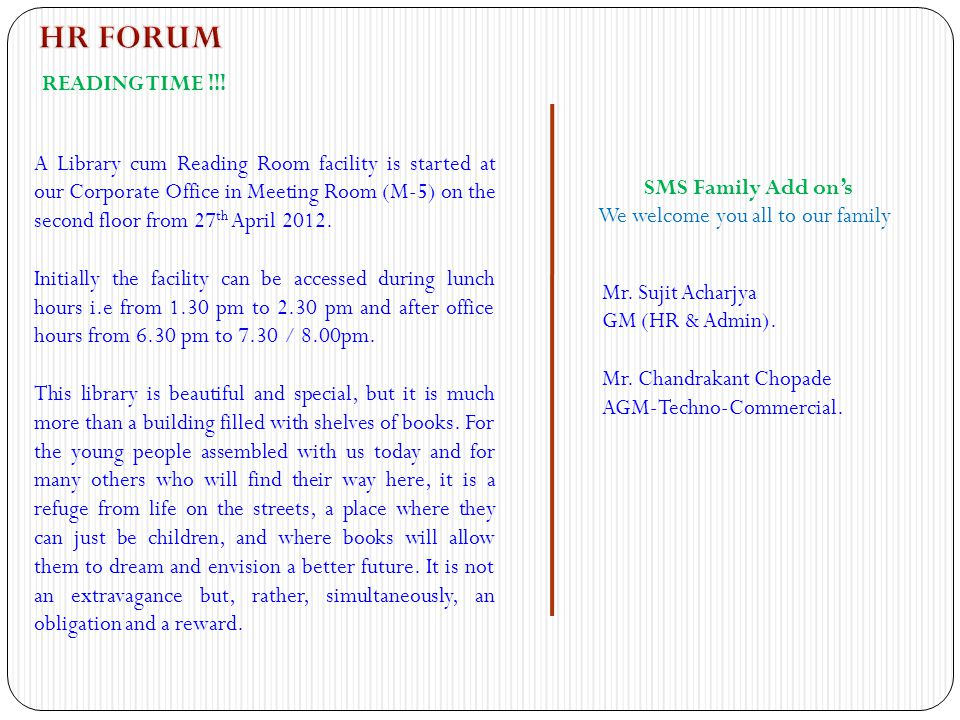 SMS Family Add ons We welcome you all to our family Mr. Sujit Acharjya GM (HR & Admin). Mr. Chandrakant Chopade AGM-Techno-Commercial. READING TIME !!