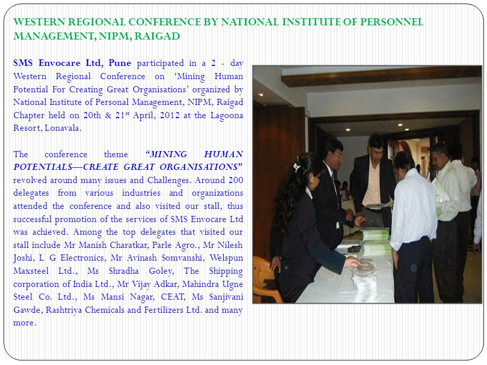 WESTERN REGIONAL CONFERENCE BY NATIONAL INSTITUTE OF PERSONNEL MANAGEMENT, NIPM, RAIGAD SMS Envocare Ltd, Pune participated in a 2 - day Western Regio
