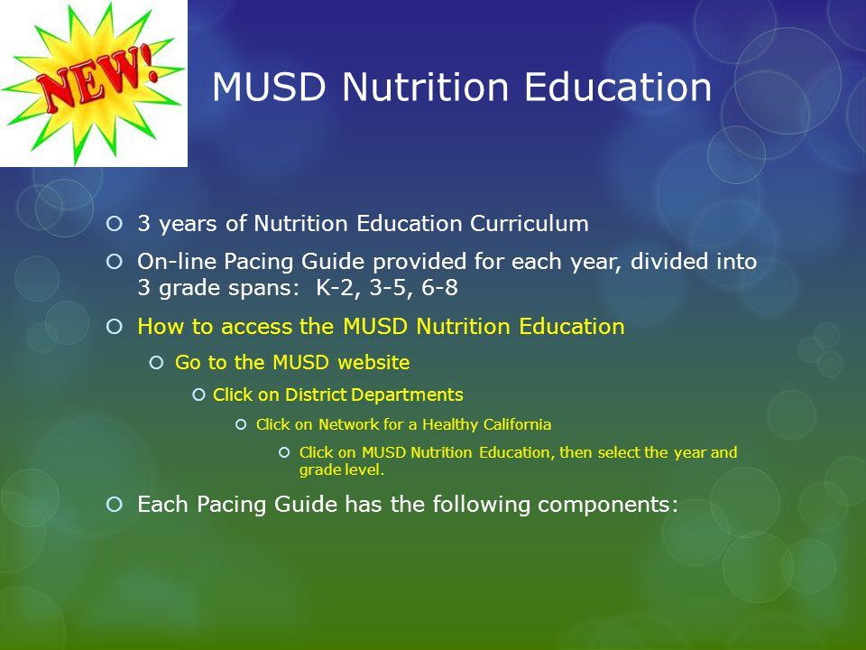 MUSD Nutrition Education 3 years of Nutrition Education Curriculum On-line Pacing Guide provided for each year, divided into 3 grade spans: K-2, 3-5,