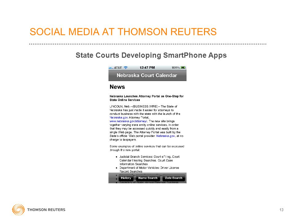 SOCIAL MEDIA AT THOMSON REUTERS State Courts Developing SmartPhone Apps 13