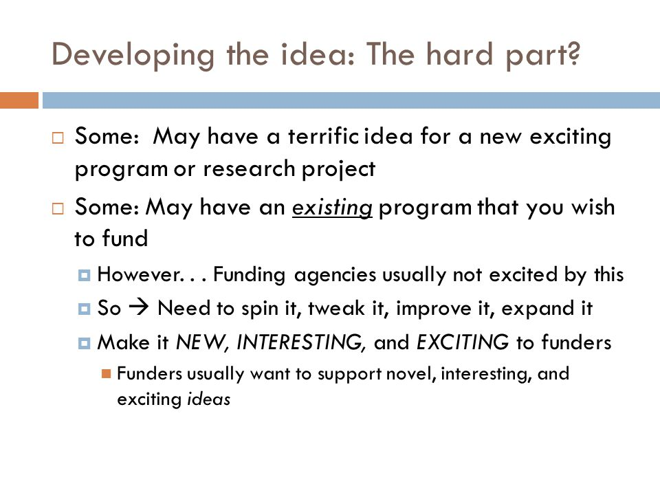 Developing the idea: The hard part.