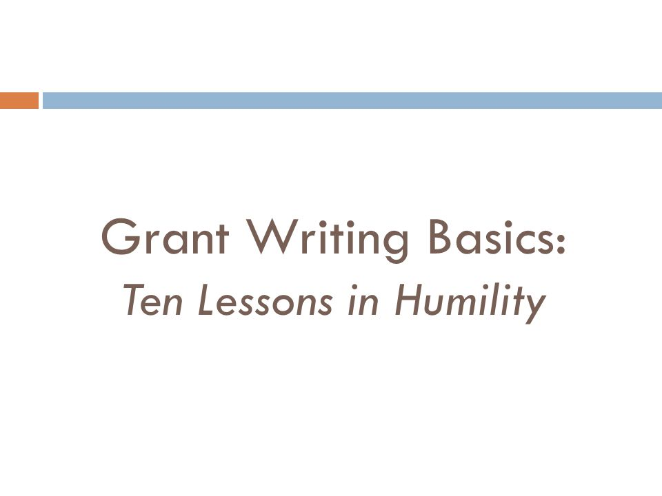 Grant Writing Basics: Ten Lessons in Humility